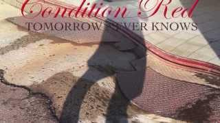 Condition Red - Tomorrow Never Knows (Beatles cover)