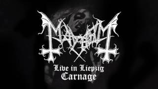 Mayhem - Carnage (from Live in Liepzig)