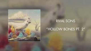 Rival Sons - Hollow Bones Pt. 2