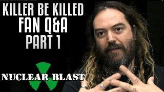 KILLER BE KILLED - Part 1: Fan Q&A W/ Max Cavalera (OFFICIAL INTERVIEW)
