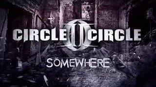 """Circle II Circle """"Somewhere"""" Lyric Video"""