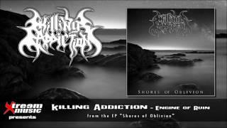 KILLING ADDICTION - Engine of Ruin [2016]