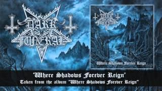 DARK FUNERAL - Where Shadows Forever Reign (Album Track)