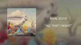 Rival Sons - All That I Want