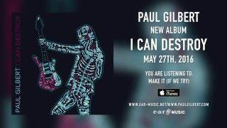 "Paul Gilbert ""Make It (If We Try)"" (Snippet) - New Album ""I Can Destroy"" out May 27th, 2016"