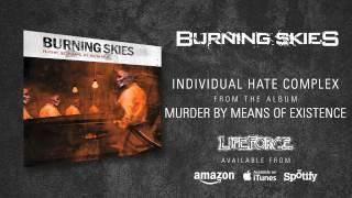 BURNING SKIES - Individual Hate Complex (album track)