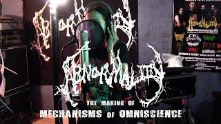 "Abnormality - the making of ""Mechanisms of Omniscience"""