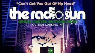 The Radio Sun - Can't Get You Out Of My Head (Album Out September 30)