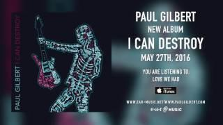 """Paul Gilbert """"Love We Had"""" (Snippet) - New Album """"I Can Destroy"""" out May 27th, 2016"""