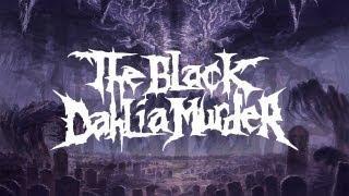 "The Black Dahlia Murder ""Into the Everblack"" (OFFICIAL)"