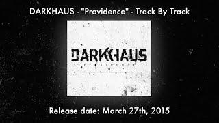 DARKHAUS - Providence / Track By Track