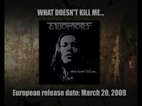 EKTOMORF - What Doesn´t Kill Me (teaser)