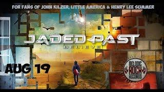 Jaded Past - Tattered (Album 'Believe' Out August 19)