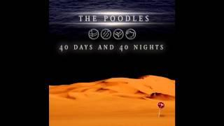 The Poodles - 40 Days and 40 Nights Sample (New 2013)