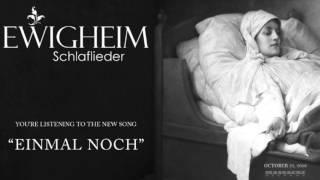 EWIGHEIM - Einmal Noch Pre-Listening
