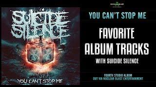 SUICIDE SILENCE - Favorite Tracks On You Can't Stop Me (INTERVIEW)