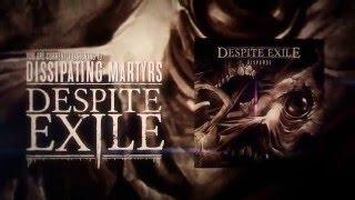 DESPITE EXILE - Dissipating Martyrs (official lyric video)
