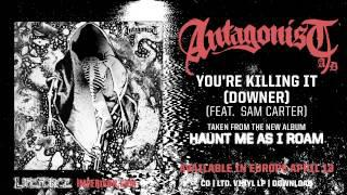 ANTAGONIST A.D - You're Killing It (Downer) Feat. Sam Carter (Architects)