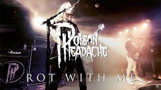 """Poison Headache """"Rot With Me"""" (OFFICIAL VIDEO)"""