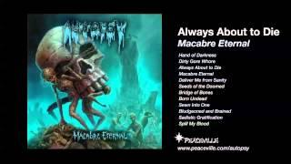 Autopsy - Always About to Die (from Macabre Eternal) 2011