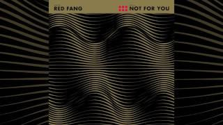 """RED FANG - """"Not For You"""" (Official Track)"""