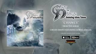 "Cry Of Dawn (feat. Göran Edman) - ""Chance"" (Official Audio)"