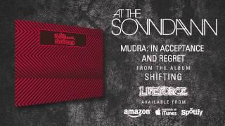 AT THE SOUNDAWN - Mudra: In Acceptance And Regret (album track)