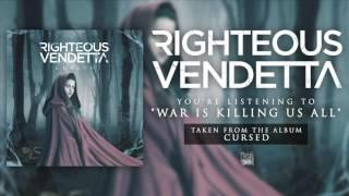 RIGHTEOUS VENDETTA - War Is Killing Us All (Album Track)