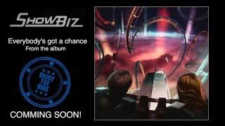 ShowBiz - Everybody's got a chance