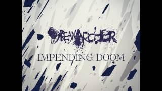 "Dreamarcher - ""Impending Doom"""