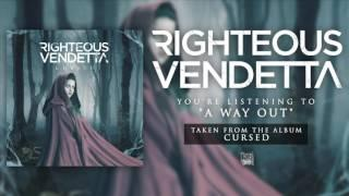 RIGHTEOUS VENDETTA - A Way Out  (Album Track)