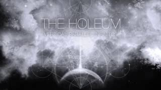 THE HOLEUM - Vertical Parallel Infinites (full track teaser)