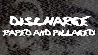 DISCHARGE - 'Raped And Pillaged' (OFFICIAL TRACK)