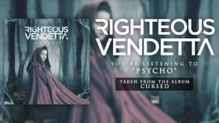 RIGHTEOUS VENDETTA - Psycho (Album Track)