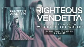 RIGHTEOUS VENDETTA - Weight Of The World (Album Track)
