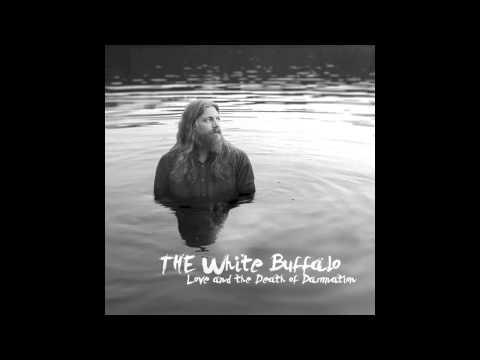 The White Buffalo - Come On Love, Come On In