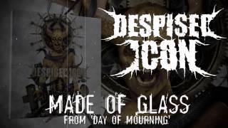 DESPISED ICON - Made Of Glass (ALBUM TRACK)