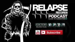 Relapse Podcast #43 - June Episode ft. COUGH Takeover & Interview