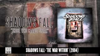 SHADOWS FALL - Those Who Cannot Speak (Album Track)