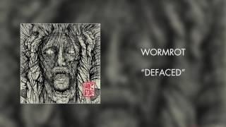 Wormrot - Defaced