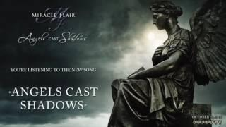 MIRACLE FLAIR - Angels Cast Shadows Pre-Listening