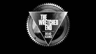 "The Wretched End - ""Dead Icons"" (Official)"