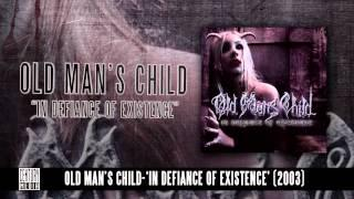 OLD MAN'S CHILD - In Defiance Of Existence (Album Track)
