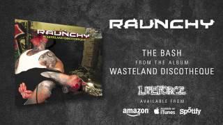 RAUNCHY - The Bash (album track)