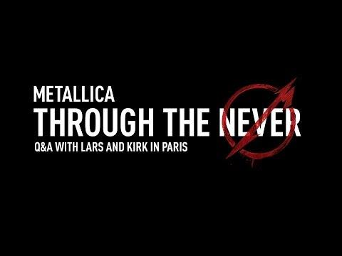 Metallica Through The Never (Q&A With Lars And Kirk In Paris)