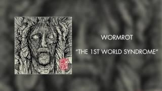 Wormrot - The 1st World Syndrome