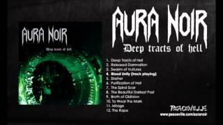 Aura Noir -- Blood Unity (from Deep Tracts of Hell) 1999