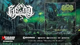 GROND - White Waters of South [2016]