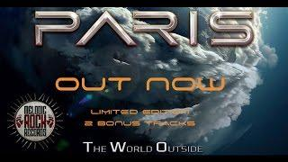 Paris - End Of My World (Album 'The World Outside' Out Now)