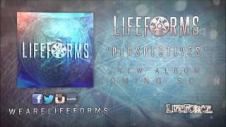 LIFEFORMS - Perspectives (new song 2014)